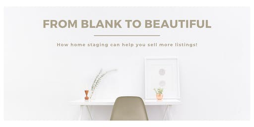 From Blank to Beautiful: How Home Staging Can Help You Sell More Listings!