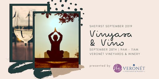 Vinyasa + Vino: Yoga & Wine Tasting - SheFirst September
