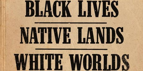 Black Lives, Native Lands, White Worlds: Slavery in New England tickets