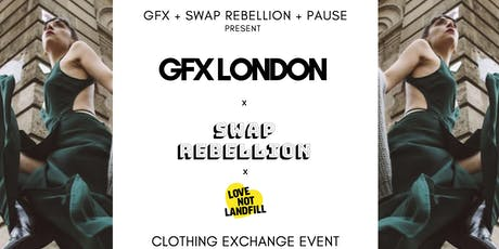 GFX + SWAP REBELLION + PAUSE FASHION HUB / Clothing Swap Event  tickets
