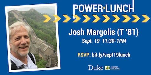 Power Lunch with Josh Margolis (T '81), Sept. 19, 2019