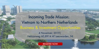 Incoming Trade Mission: Vietnam to Northern Netherlands