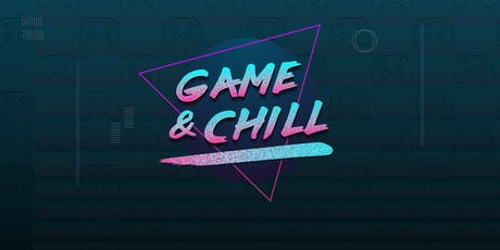 Game & Chill tickets