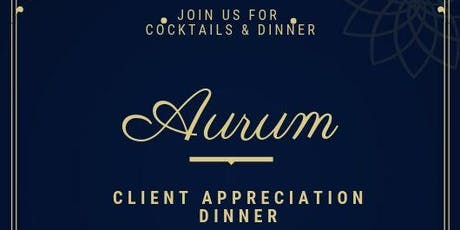 Aurum Presents: Client Appreciation Dinner tickets