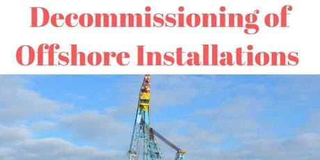 Decommissioning of Offshore Installations tickets