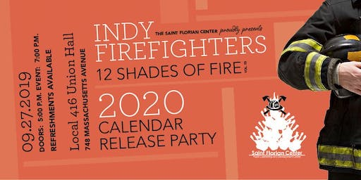2020 Indy Firefighter Calendar Release Party: 12 Shades of Fire Vol. 3