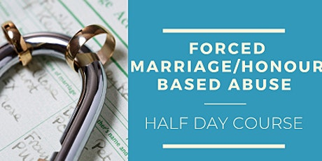 Forced Marriage and Honour Based Abuse Training  tickets