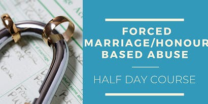Forced Marriage and Honour Based Abuse Training