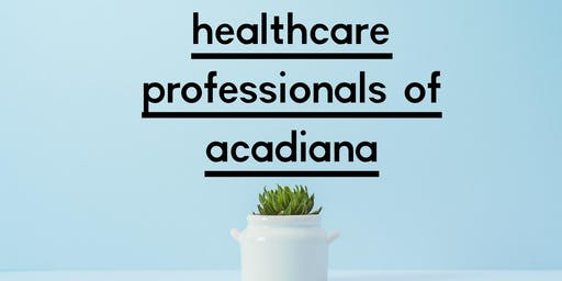 Healthcare  Professionals of Acadiana Networking Social