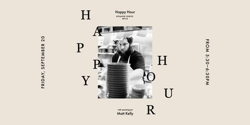 Happy Hour at Vert & Vogue with Matt Kelly