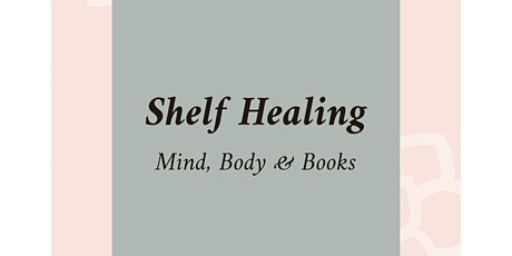 Shelf Healing - Mind, Body & Books tickets