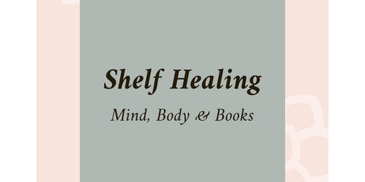 Shelf Healing - Mind, Body & Books