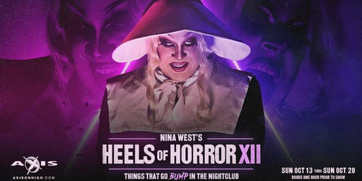 NINA WEST presents HEELS OF HORROR XII TUES OCT 15th at Axis Club 7:30 PM