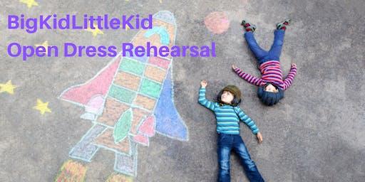 Open Dress Rehearsal of 'BigKidLittleKid'