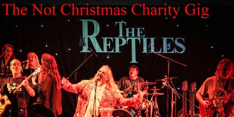 The Reptiles Not Christmas Charity Gig 2019 tickets