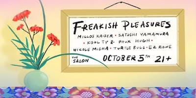 Freakish Pleasures w/ Millos Kaiser, Satoshi Yamamura, Kool Ty & **** Hugh