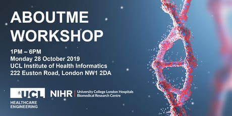 AboutMe Workshop with UCL Institute of Healthcare Engineering & UCLH BRC tickets