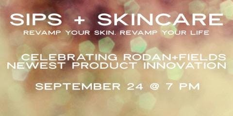 Rodan+Fields - Sips and Skincare - Revamp Your Routine - Revamp Your Life