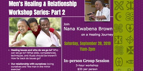 Men's Healing & Relationship Workshop Series with Nana Kwabena: Part 2 tickets