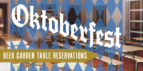 West Sixth Oktoberfest -- Beer Garden Table Reservations! tickets