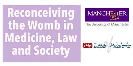 Reconceiving the Womb in Medicine, Law and Society
