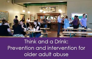 Think and a Drink: Prevention and Intervention for Older ***** Abuse