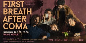 First Breath After Coma | Bang Venue | Torres Vedras