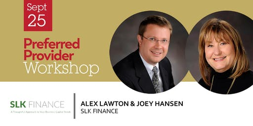 Preferred Provider Workshop with SLK Finance