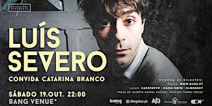 Luís Severo convida Catarina Branco @ Bang Venue...