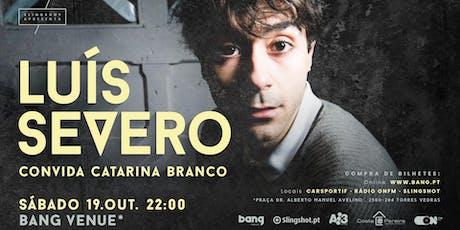 Luís Severo convida Catarina Branco @ Bang Venue Torres Vedras bilhetes