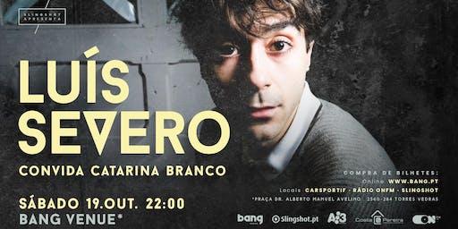 Luís Severo convida Catarina Branco @ Bang Venue Torres Vedras