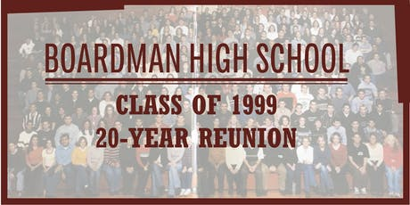 Boardman High School - Class of 1999 20-Year Reunion tickets