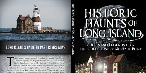 "LECTURE: ""Historic Haunts of Long Island; Ghosts & Legends from the Gold Coast to Montauk Point"" with guest speakers, Kerriann Flanagan Brosky & Joe Giaquinto, Sponsored by Margo Arceri of Tri-Spy Tours"