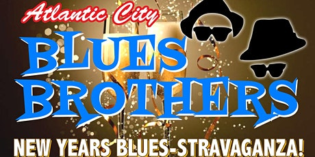Atlantic City BLUES BROTHERS: BlueStravaganza! New Years Eve in AC  tickets