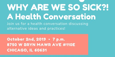 Why are we so sick?! : A Health Conversation
