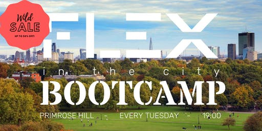 FLEX BOOTCAMP @ Primrose Hill -Every Tuesday-@6.45PM-PROMO X5 SESSIONS £20