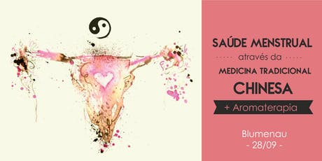 Saúde Menstrual através da Medicina Tradicional Chinesa + Aromaterapia | Blumenau tickets