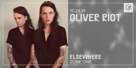 Oliver Riot @ Elsewhere (Zone One) tickets