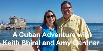 A Cuban Adventure with Keith  Sbiral & Amy Gardner