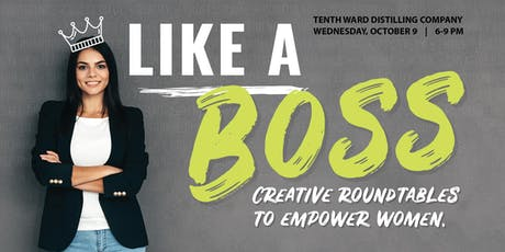 Like a Boss: Creative Roundtables to Empower Women tickets