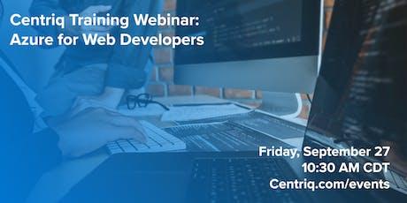 Centriq Webinar: Azure for Developers tickets