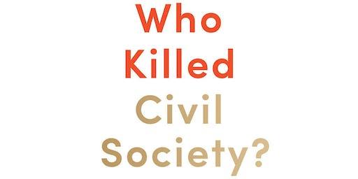 """Who Killed Civil Society"": A Conversation with Howard Husock"