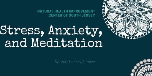 Stress, Anxiety, & Meditation Workshop in Cherry Hill