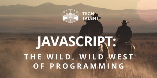 JavaScript: The Wild, Wild West of Programming