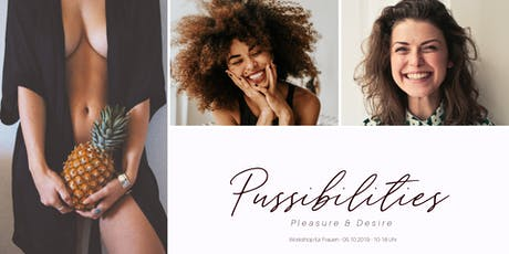 Pussibilities - Pleasure & Desire. Ein Workshop für Frauen Tickets