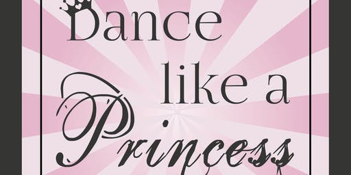 Dance Like a Princess! 6-8 year olds