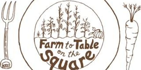 Farm To Table On The Square 2019 tickets