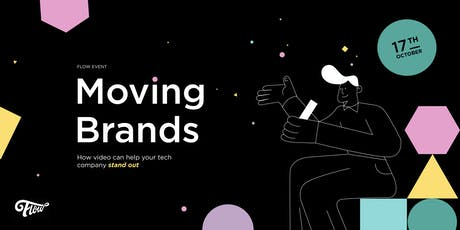 Moving Brands | How video can help your tech company stand out tickets