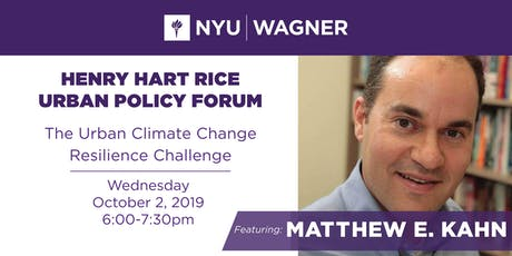 Henry Hart Rice Urban Policy Forum: The Urban Climate Change Resilience Challenge tickets