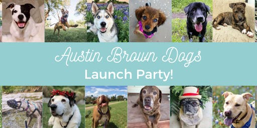 Launch Party! Austin Brown Dogs: The Shelter Dogs Who Rescue Us